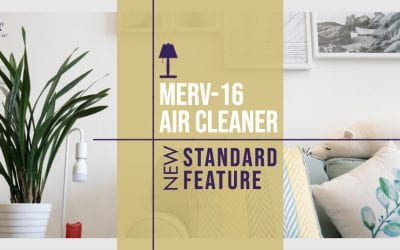 MERV-16 Air Cleaner Added to Our Total Value Package
